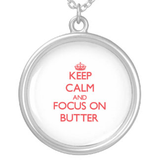 Keep Calm and focus on Butter Pendant