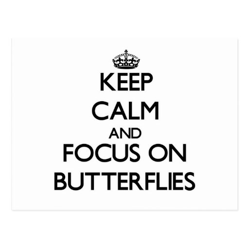 Keep Calm and focus on Butterflies Post Card