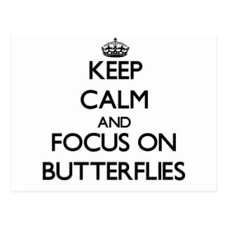 Keep calm and focus on Butterflies Postcard