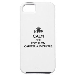 Keep Calm and focus on Cafeteria Workers iPhone 5/5S Covers
