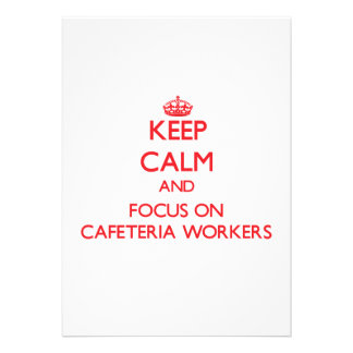 Keep Calm and focus on Cafeteria Workers Invite