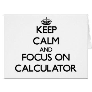Keep Calm and focus on Calculator Cards