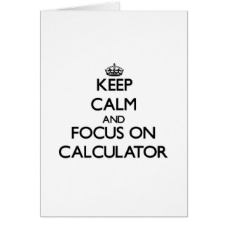 Keep Calm and focus on Calculator Greeting Card