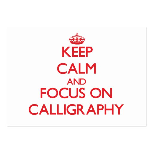 Keep calm and focus on Calligraphy Business Card Templates