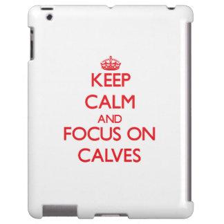 Keep Calm and focus on Calves