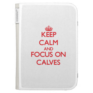 Keep Calm and focus on Calves Kindle 3G Covers