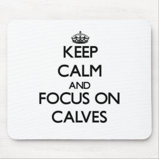Keep Calm and focus on Calves Mousepad