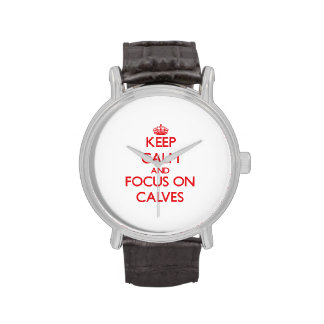 Keep Calm and focus on Calves Wrist Watches
