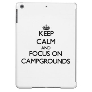 Keep Calm and focus on Campgrounds Cover For iPad Air