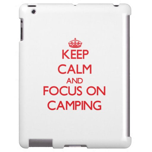 Keep Calm and focus on Camping