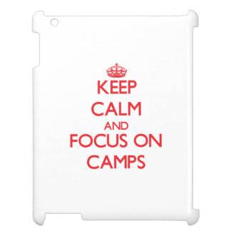 Keep Calm and focus on Camps iPad Cover