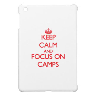 Keep Calm and focus on Camps iPad Mini Cover