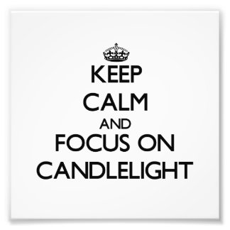 Keep Calm and focus on Candlelight Art Photo