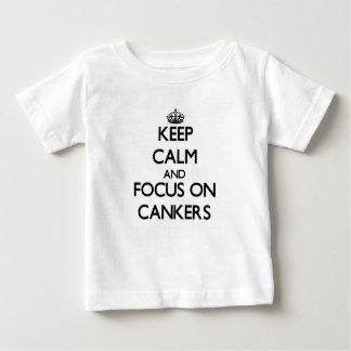 Keep Calm and focus on Cankers Tee Shirts