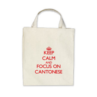 Keep Calm and focus on Cantonese Tote Bags