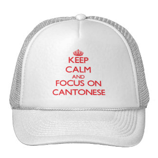 Keep Calm and focus on Cantonese Trucker Hats