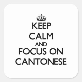 Keep Calm and focus on Cantonese Square Sticker