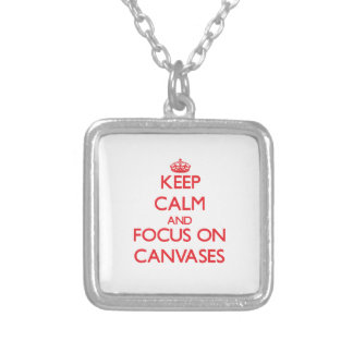 Keep Calm and focus on Canvases Personalized Necklace