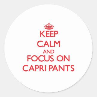 Keep Calm and focus on Capri Pants Sticker