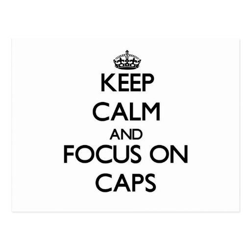 Keep Calm and focus on Caps Postcard
