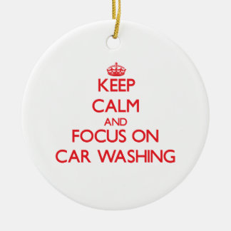 Keep calm and focus on Car Washing Christmas Ornament