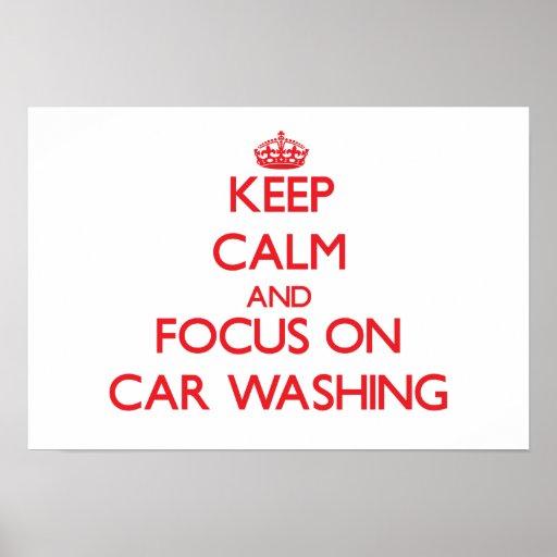 Keep calm and focus on Car Washing Print