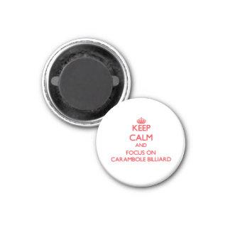 Keep calm and focus on Carambole Billiard Magnets