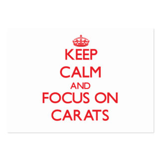 Keep Calm and focus on Carats Business Card