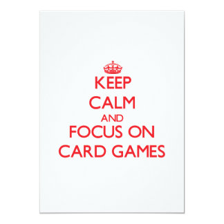 Keep calm and focus on Card Games Invitations