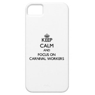 Keep Calm and focus on Carnival Workers iPhone 5/5S Cases