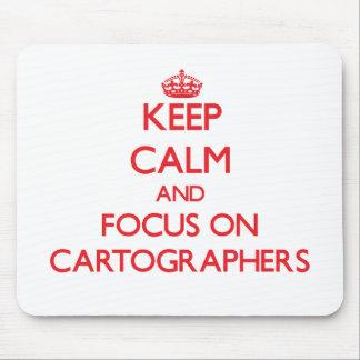 Keep Calm and focus on Cartographers Mousepad