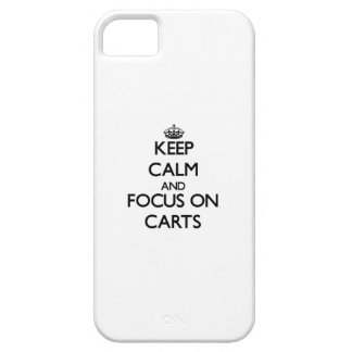 Keep Calm and focus on Carts iPhone 5 Cases