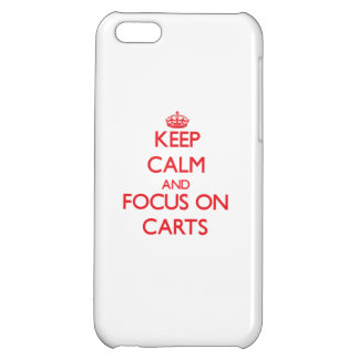 Keep Calm and focus on Carts iPhone 5C Cases