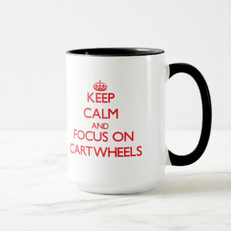 Keep Calm and focus on Cartwheels Mug