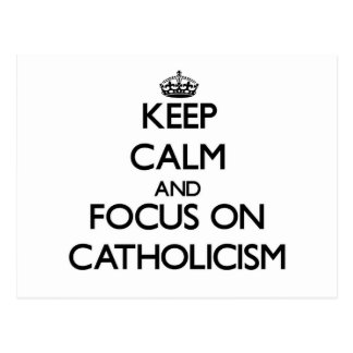 Keep Calm and focus on Catholicism Post Card