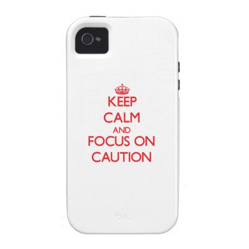Keep Calm and focus on Caution iPhone 4 Cover
