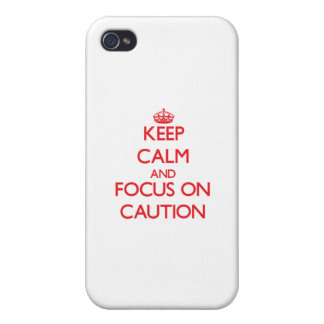 Keep Calm and focus on Caution iPhone 4 Covers