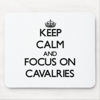 Keep Calm and focus on Cavalries Mousepads