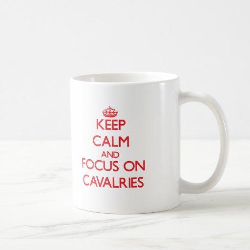 Keep Calm and focus on Cavalries Coffee Mug