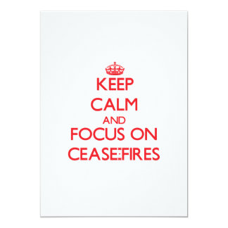 Keep Calm and focus on Cease-Fires Personalized Invites