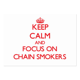 Keep Calm and focus on Chain Smokers Business Card