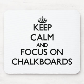Keep Calm and focus on Chalkboards Mousepad