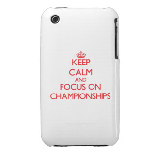 Keep Calm and focus on Championships iPhone 3 Case