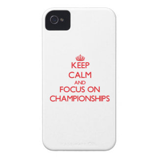 Keep Calm and focus on Championships iPhone 4 Case