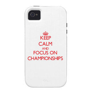 Keep Calm and focus on Championships iPhone 4/4S Cases