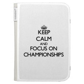 Keep Calm and focus on Championships Kindle 3G Cases