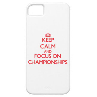Keep Calm and focus on Championships iPhone 5 Case