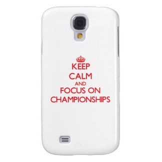 Keep Calm and focus on Championships Samsung Galaxy S4 Cases