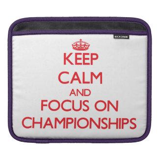 Keep Calm and focus on Championships iPad Sleeves