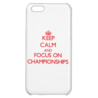 Keep Calm and focus on Championships iPhone 5C Case